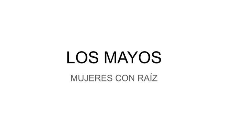 LOS MAYOS DE MUJERES CON RAÍZ